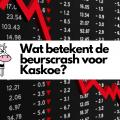 Wat betekent de beurscrash voor Kaskoe?