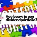 Hoe bouw je een dividend portfolio