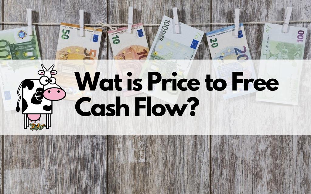 Price to Free Cash Flow, een waarderingsmaatstaf