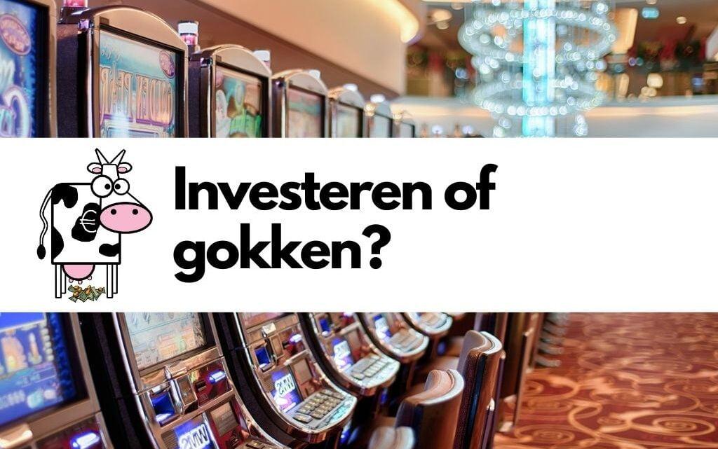 Investeren of gokken?